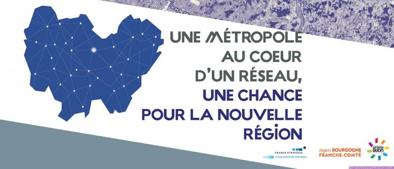 Une métropole au coeur d'un réseau : une chance pour la Bourgogne Franche Comté
