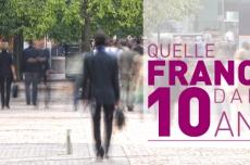Quelle France dans 10 ans ? Présentation du projet