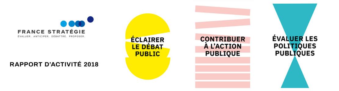 «France Stratégie, une institution utile au débat et à l'action publique» Rapport d'activité 2018